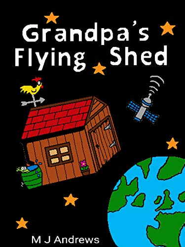 Grandpa's Flying Shed (Andrews Twins Stories Book 1)