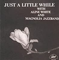 Just a Little While by Aline White (2013-05-03)