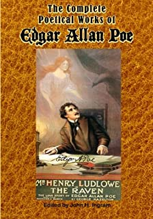 The Complete Poetical Works of Edgar Allan Poe: The Entire Collection with Memoir, Footnotes and Full Annotation (Timeless...