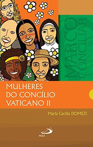 Mulheres do Concílio Vaticano II (Marco Conciliar)