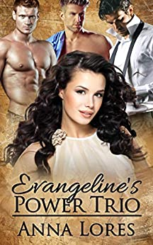 Evangeline's Power Trio (Sinfully Hers Book 2) by [Anna Lores]