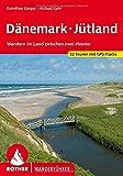 Dänemark – Jütland: Wandern im Land zwischen zwei Meeren. 52 Touren mit GPS-Tracks (Rother Wanderführer)