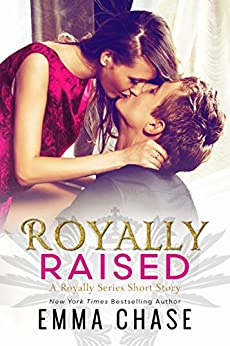 Royally Raised: A Royally Series Short Story (The Royally Series) by [Emma Chase]