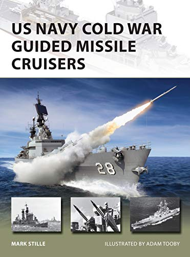 US Navy Cold War Guided Missile Cruisers (New Vanguard, Band 278)