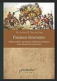 Paisanos itinerantes: Orden estatal y experiencia subalterna en Buenos Aires durante la era de Rosas...