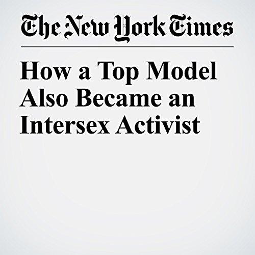 How a Top Model Also Became an Intersex Activist copertina