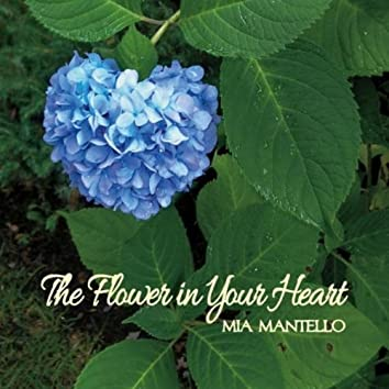 The Flower in Your Heart