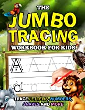 The Jumbo Tracing Workbook for Kids: Trace Letters, Numbers, Shapes and More!: Letter Tracing, Number Tracing and Shape Tracing Book for Preschoolers ... Activity Books for Kids) (Volume 5)