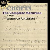 Chopin: Complete Mazurkas 1 by Garrick Ohlsson (2010-01-12)