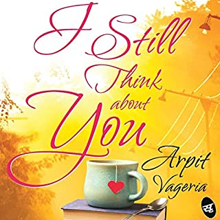 I Still Think About You                   Written by:                                                                                                                                 Arpit Vageria                               Narrated by:                                                                                                                                 Sartaj Garewal                      Length: 5 hrs and 9 mins     1 rating     Overall 5.0