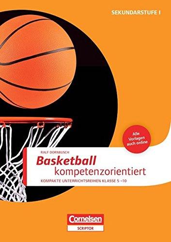 Sportarten: Basketball kompetenzorientiert: Buch mit Kopiervorlagen über Webcode