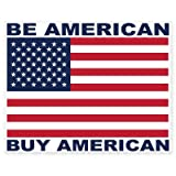 AK Wall Art Be American Buy American Vinyl Sticker - Car Window Bumper Laptop - Select Size