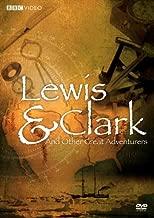 LEWIS & CLARK & OTHER GREAT ADVENTURES