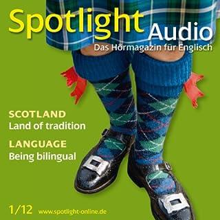Spotlight Audio - Scotland. 1/2012     Englisch lernen Audio - Schottland              Autor:                                                                                                                                 div.                               Sprecher:                                                                                                                                 div.                      Spieldauer: 1 Std. und 1 Min.     4 Bewertungen     Gesamt 3,8