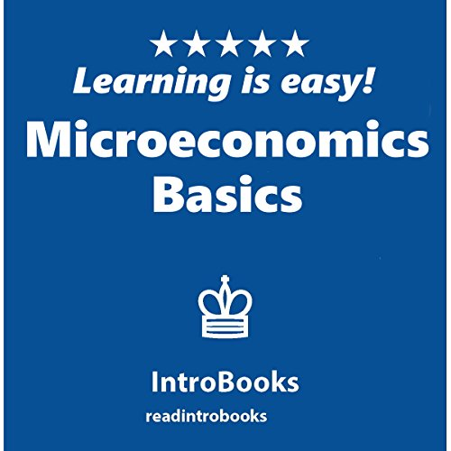 Microeconomics Basics                   By:                                                                                                                                 IntroBooks                               Narrated by:                                                                                                                                 Andrea Giordani                      Length: 41 mins     Not rated yet     Overall 0.0