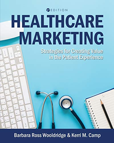 Healthcare Marketing: Strategies for Creating Value in the Patient Experience