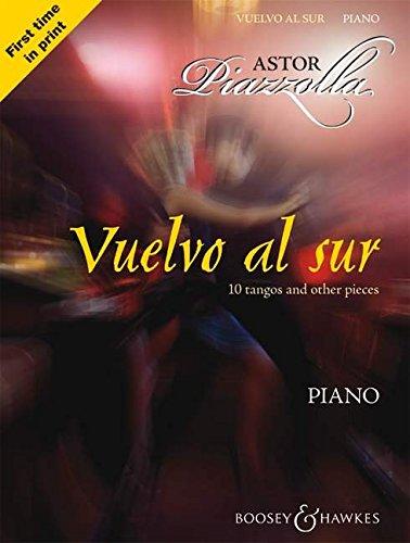 Vuelvo al sur: Zehn Tangos und andere Stücke. Klavier.: 10 Tangos and Other Pieces for Piano