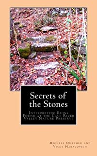 Secrets of the Stones: Interpreting Ruins Found at the Cave River Valley Nature Preserve