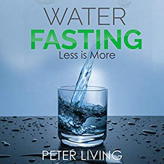 Water Fasting: Less Is More cover art