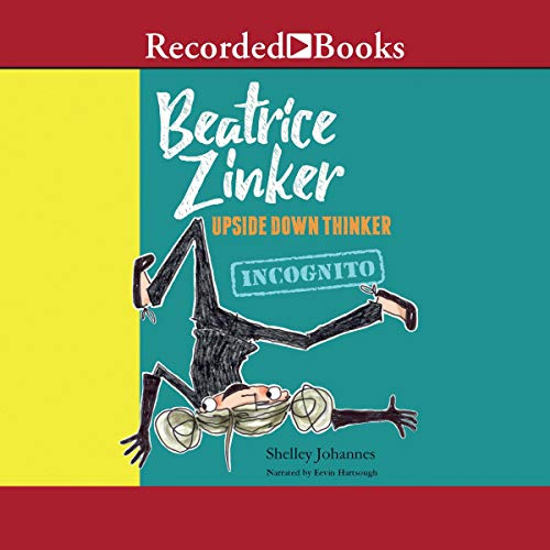 Beatrice Zinker, Upside Down Thinker: Incognito audiobook cover art