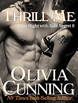 Thrill Me (One Night with Sole Regret Series Book 9) by [Olivia Cunning]