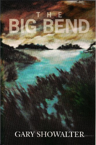 Book: The Big Bend by Gary Showalter