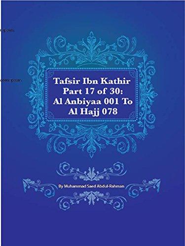 Tafsir Ibn Kathir Part 17 of 30: Al Anbiyaa 001 To Al Hajj 078 (English Edition)