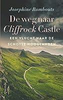 De weg naar Cliffrock Castle: Een vlucht naar de Schotse Hooglanden