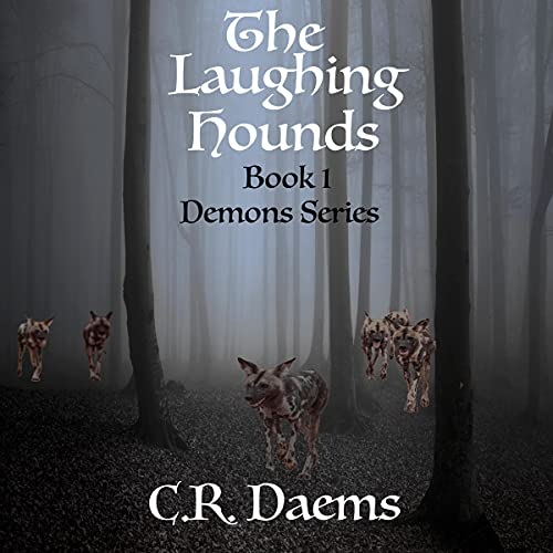 The Laughing Hounds Audiobook By C.R. Daems cover art