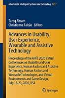 Advances in Usability, User Experience, Wearable and Assistive Technology: Proceedings of the AHFE 2020 Virtual Conferences on Usability and User Experience, Human Factors and Assistive Technology, Human Factors and Wearable Technologies, and Virtual Environments and Game Design, July 16-20, 2020, USA (Advances in Intelligent Systems and Computing (1217))