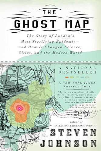 Compare Textbook Prices for The Ghost Map: The Story of London's Most Terrifying Epidemic--and How It Changed Science, Cities, and the Modern World Reprint Edition ISBN 9781594482694 by Johnson, Steven