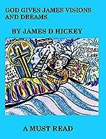 God Gives James Visions And Dreams