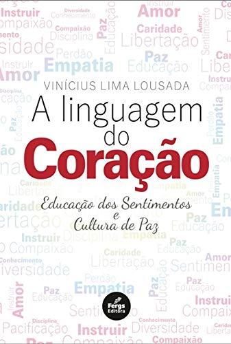 A Linguagem do Coração: Educação dos Sentimentos e Cultura da Paz