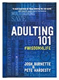Adulting 101: #Wisdom4Life (Hardcover) – A Complete Guide on Life Planning, Responsibility and Goal Setting,...