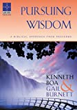 Pursuing Wisdom: A Biblical Approach From Proverbs (Guidebook)