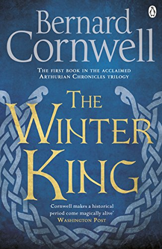 The Winter King: A Novel of Arthur (The Warlord Chronicles Book 1) (English Edition)