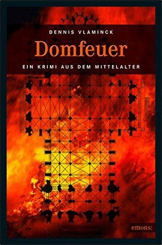 Domfeuer: Ein Krimi aus dem Mittelalter