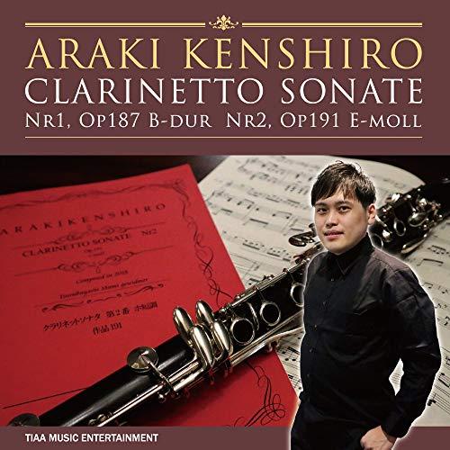 ARAKI KENSHIRO CLARINETTO SONATE Nr1, Op187 B-dur Nr2, Op191 E-moll