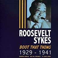 Boot That Thing 1929-41 by Roosevelt Sykes