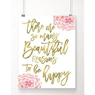 There Are So Many Beautiful Reasons To Be Happy | Inspirational Wall Art | 8x10 Inch Gold Foil and Floral Art Print | Office or Bedroom Decor for Girls, Teens & Women