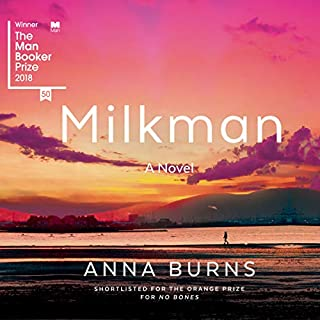 Milkman                   Written by:                                                                                                                                 Anna Burns                               Narrated by:                                                                                                                                 Bríd Brennan                      Length: 14 hrs and 11 mins     32 ratings     Overall 4.5