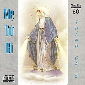 Thánh Ca 5 - Mẹ Từ Bi