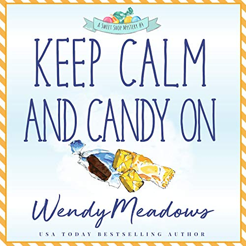 Keep Calm and Candy On Audiobook By Wendy Meadows cover art