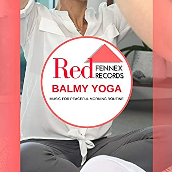 Balmy Yoga - Music For Peaceful Morning Routine