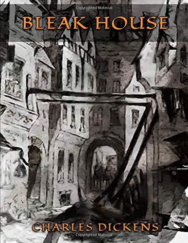 Bleak House: Classic Book by Charles Dickens with Original Illustration