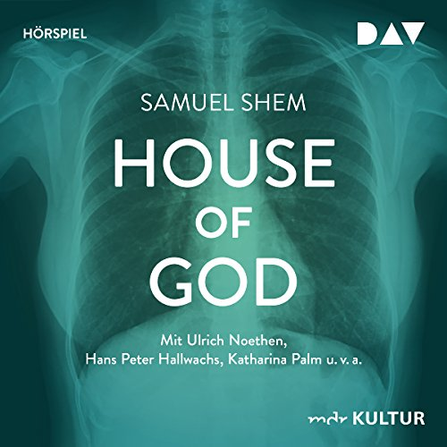 House of God                   By:                                                                                                                                 Samuel Shem                               Narrated by:                                                                                                                                 Ulrich Noethen,                                                                                        Hans Peter Hallwachs,                                                                                        Katharina Palm                      Length: 2 hrs and 5 mins     1 rating     Overall 3.0