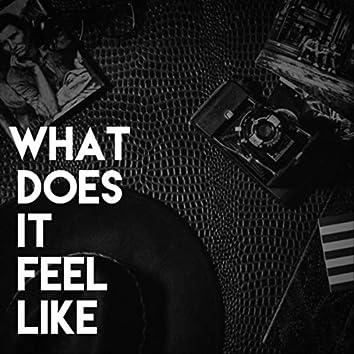 What Does It Feel Like