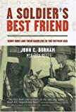 A Soldier's Best Friend: Scout Dogs and Their Handlers in the Vietnam War