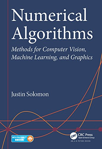 Numerical Algorithms: Methods for Computer Vision, Machine Learning, and Graphics (English Edition)