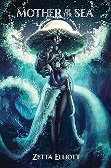 Mother of the Sea by [Zetta Elliott]